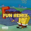 Mannyfrm26 - Spongebob Fun Remix