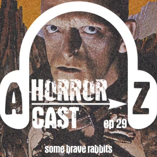 Ep. 29 - The Hills Have Eyes - Some Brave Rabbits