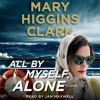 ALL BY MYSELF ALONE Audiobook Excerpt