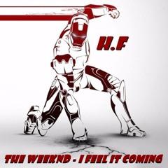 The Weeknd - I Feel It Coming (H.F - Hip Hop Reggae)
