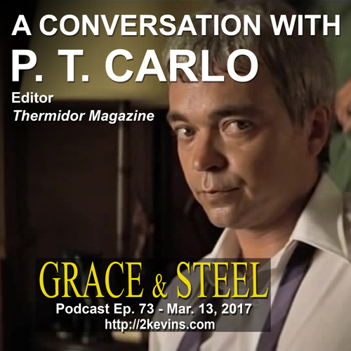 Grace & Steel Ep. 73 - A Conversation with P. T. Carlo