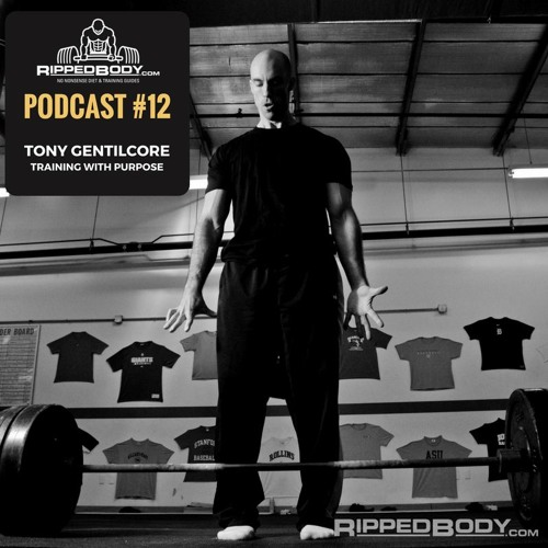 S1E12: Tony Gentilcore on the Importance of Training With Purpose for Motivation