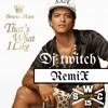 Bruno Mars - That's What I Like (Dj Twitch Reggae Remix)