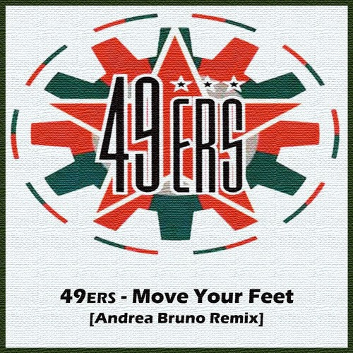 49ers - Move Your Feet (Andrea Bruno Remix)