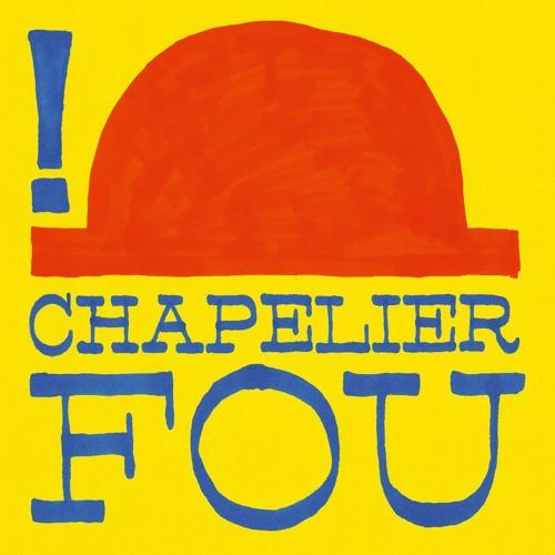 CHAPELIER FOU - !