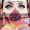 Because You Give Me Love2 (Free download!)