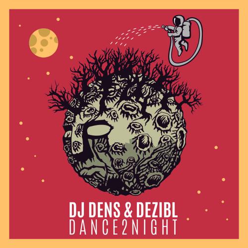 DJ DENS & DEZIBL - DANCE2NIGHT (Free Download)