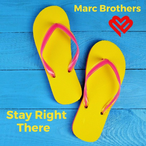 Marc Brothers - Stay Right There