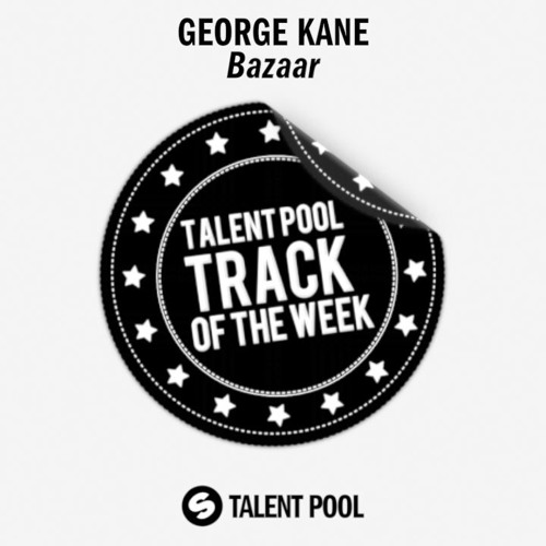 George Kane - Bazaar [Track Of The Week 11]