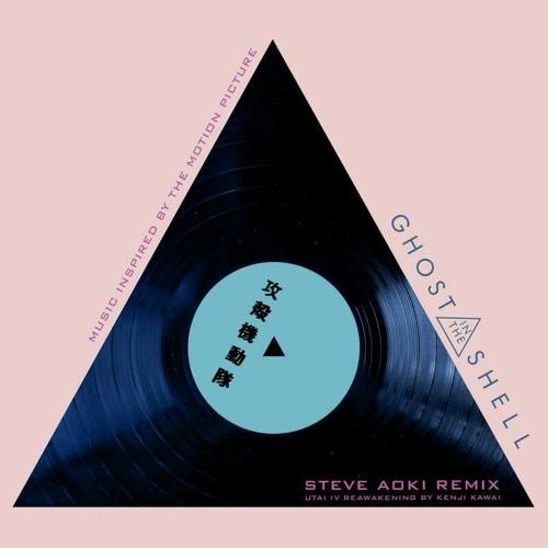 "Utai IV: Reawakening (From ""Ghost in the Shell"") [Steve Aoki Remix]"