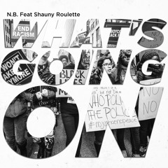 What's Going On Ft.Shauny Roulette produced by Ten Street