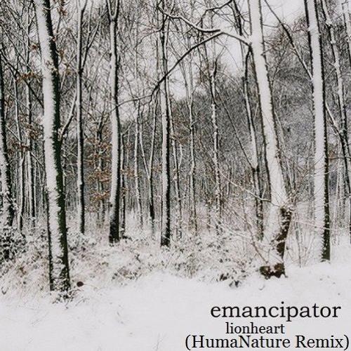 Emancipator - Lionheart (HumaNature Remix) *FREE DOWNLOAD*