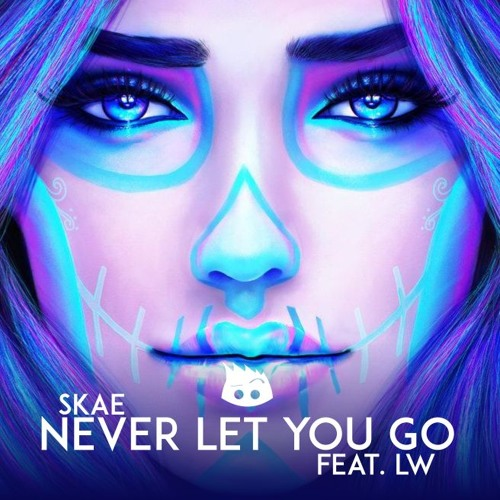 Skae Feat. LW - Never Let You Go (Feat. LW)