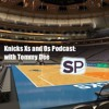 Knicks Xs And Os Podcast Episode 102: March Sadness And Talking Johnny Hoops With Joe Favorito