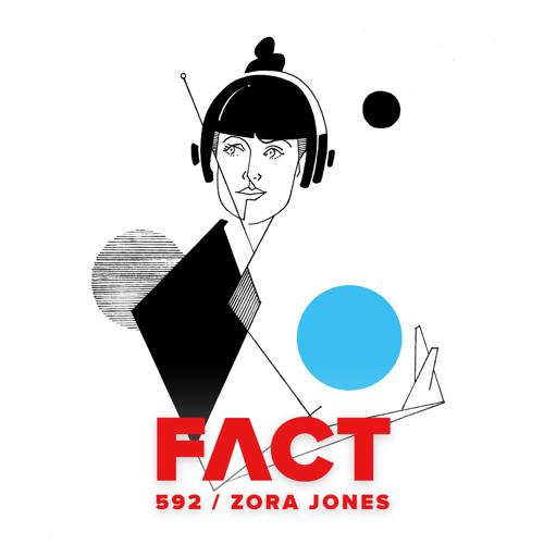 FACT mix 592 - Zora Jones (Mar '17)