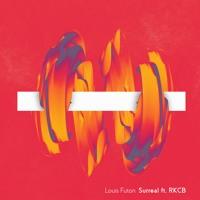Louis Futon - Surreal (Ft. RKCB)