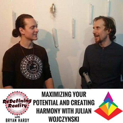 Maximizing Your Potential and Creating Harmony with Julian Wojczynski - Ep. 25