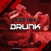 ASCO, FVLK - Drunk!