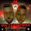 BestMan Ft Fantom - NOU 2K'KONTROLE