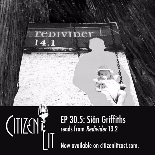 Episode 30.5: Siân Griffiths reads from Redivider 13.2