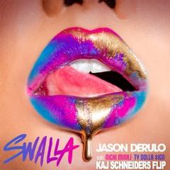 Jason Derulo Ft. Nicki Minaj & Ty Dolla Sign - Swalla (Kaj Schneiders Flip)