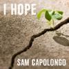I Hope (Single) - Sam Capolongo FREE DOWNLOAD