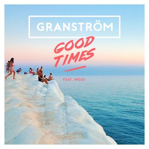 Good Times (feat. Wojo)