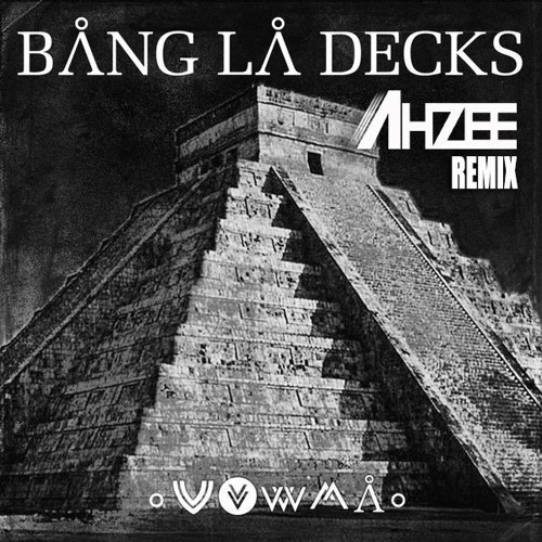 Bang La Decks - Zouka (Ahzee Remix)
