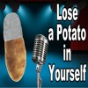 Lose a Potato in Yourself (Eminem and Weird Al Yankovic MASHUP)