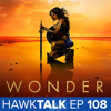 Wonder Woman Trailer! Game of Thrones S7! Iron Fist! | HawkTalk Ep. 108
