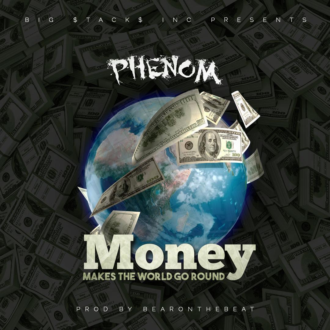 Phenom - Money Makes The World Go Round (Prod. BearOnTheBeat) [Thizzler.com Exclusive]