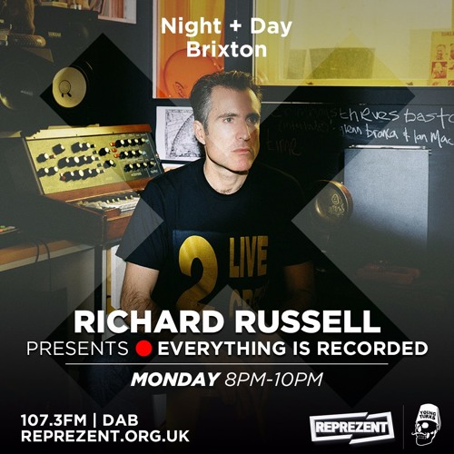 Richard Russell presents Everything Is Recorded | Reprezent 107.3FM | Night&Day