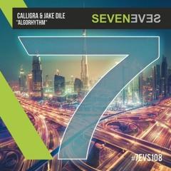 Calligra & Jake Dile - AlgoRhythm (7EVS108)(supported by Laidback Luke & Joachim Garraud)