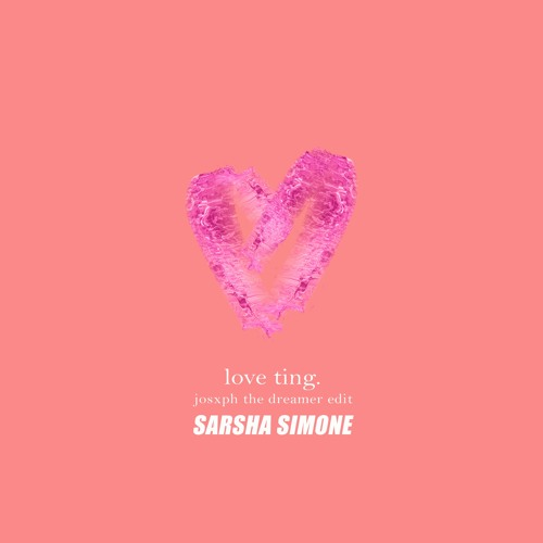 Love Ting (Josxph The Dreamer edit)