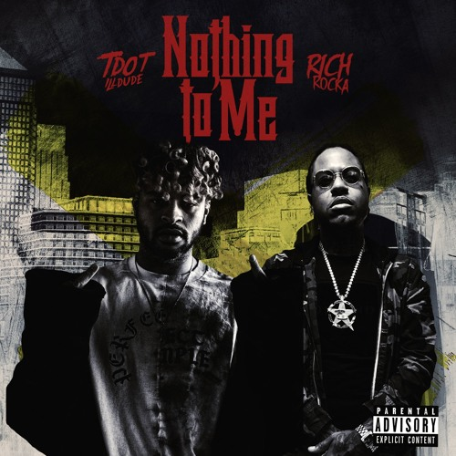 Tdot illdude - Nothing To Me ft. Rich Rocka