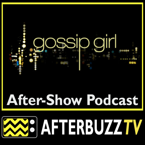 Gossip Girl S:5   Yes, Then Zero E:1   AfterBuzz TV AfterShow