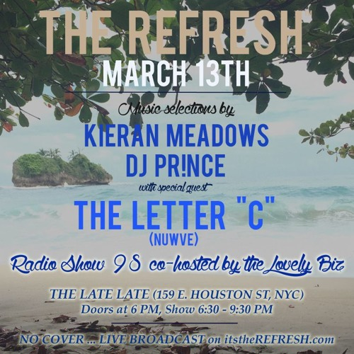"The REFRESH Radio Show # 98 (+ special guest DJ set from The Letter ""C"")"