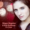 It's Gone - Megan Megahee & Rob Kuhlman