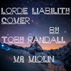 Lorde Liability Cover By Toby Randall vs Violon mp3