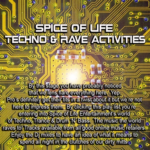 Spice of Life Techno & Rave Activities