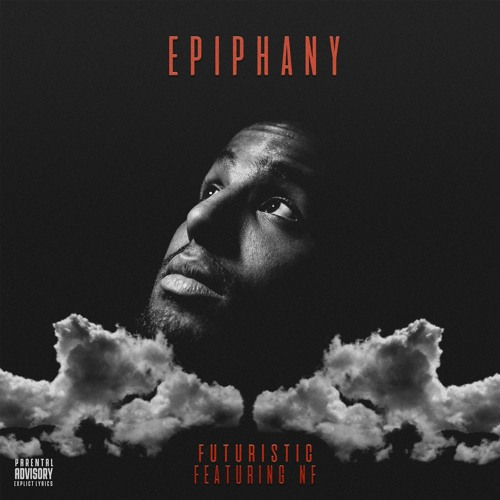 Futuristic - Epiphany (featuring NF) by OnlyFuturistic | Only