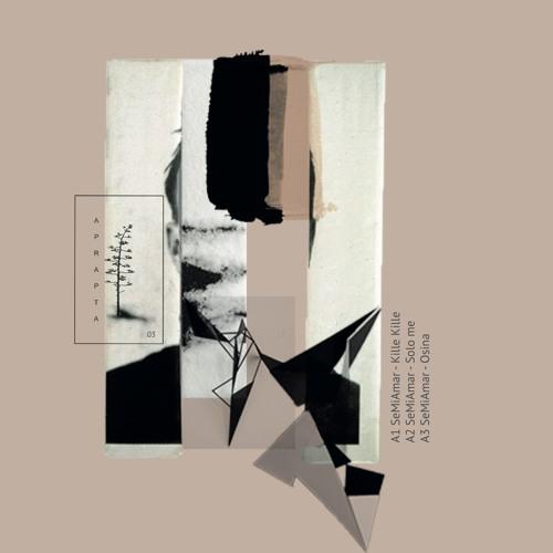 SeMiAmar - Kille Kille EP - Aprapta Music 03