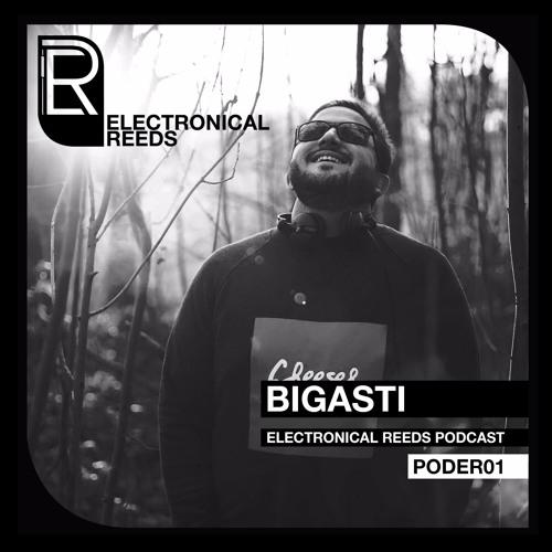 Bigasti - Electronical Reeds Podcast #01