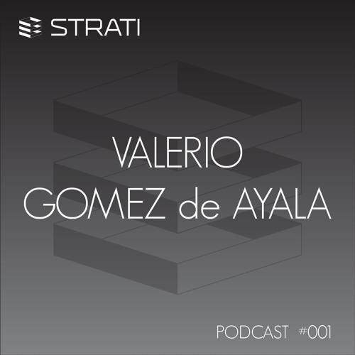 Valerio Gomez de Ayala (natural/electronic.system.) - STRATI Podcast #001