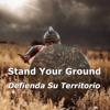 Stand Your Ground/Defienda Su Territorio Mike Lienemann 3 - 4-17
