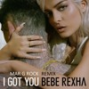 Bebe Rexha - I Got You (Mar G Rock Remix) #FREE DOWNLOAD