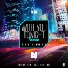 With You Tonight Remix - Nicky Jam Ft Kid Ink
