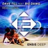 Dave Till feat. Big Dawg - Real Love (OUT NOW)