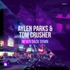 Aylen Parks & Tom Crusher - Never Back Down