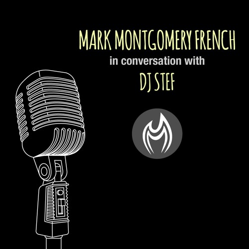 In Conversation with Mark Montgomery French and Sage Baggott by DJ Stef